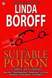 Black Denim Lit #7A Suitable Poison【電子書籍】[ Linda Boroff ]