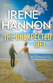 The Unexpected Gift【電子書籍】[ Irene Hannon ]
