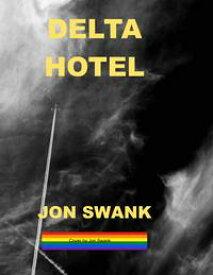 Delta Hotel【電子書籍】[ Jon Swank ]