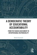 A Democratic Theory of Educational Accountability