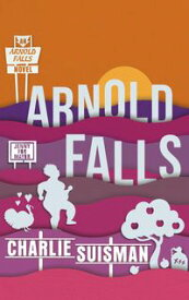 Arnold Falls【電子書籍】[ Charlie Suisman ]