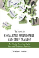 The Secrets to Restaurant Management and Staff Training: The Missing Pieces to a Highly Successful Restauran…