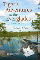Tiger's Adventures in the Everglades Volume Three