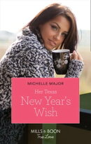 Her Texas New Year's Wish (Mills & Boon True Love) (The Fortunes of Texas: The Hotel Fortune, Book 1)