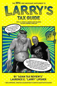 The 2014 Very Necessary Supplement to Larry's Tax Guide for U.S. Expats & Green Card Holders in User-Friendly English!【電子書籍】[ Laurence E. 'Larry' Lipsher ]