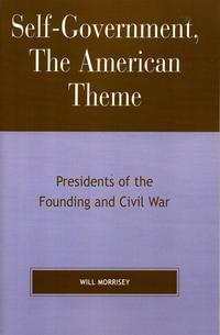 Self-Government,TheAmericanThemePresidentsoftheFoundingandCivilWar