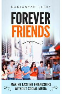 ForeverFriends:MakingLastingFriendshipsWithoutSocialMedia