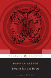 Between Past and Future【電子書籍】[ Hannah Arendt ]