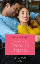Tempted By The Tycoon's Proposal (Mills & Boon True Love)