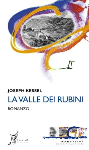 La valle dei rubini【電子書籍】[ Joseph Kessel ]
