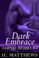 Dark Embrace (Vampire Desires #4)