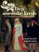 Den nordiske kreds. En dansk-tysk aristokratisk salonkultur