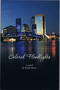 Colored Floodlights【電子書籍】[ Frank Drury ]
