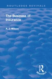 Revival: The Business of Insurance (1904)【電子書籍】[ Alexander Johnstone Wilson ]
