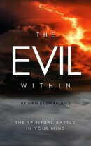 The Evil Within: The Spiritual Battle in Your Mind
