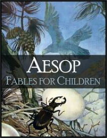 Fables for Children: More Than 100 Wonderfull Fables of Aesop (Illustrated) - Wolf and the Kid, Lion and the Mouse, Monkey and the Camel, Dog and His Reflection, Goose and the Golden Egg, Travelers and the Sea and Many Many More【電子書籍】[ Aesop ]