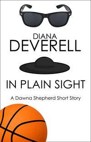 In Plain Sight: A Dawna Shepherd Short Story【電子書籍】[ Diana Deverell ]