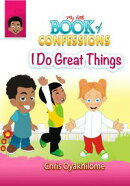 My Little Book of Confessions: I Can Do Great Things