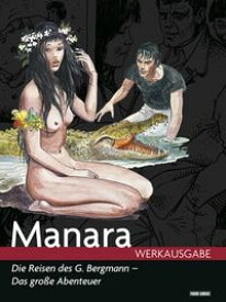 Milo Manara Werkausgabe - Die Reisen des G. Bergmann - das gro?e Abenteuer【電子書籍】[ Milo Manara ]