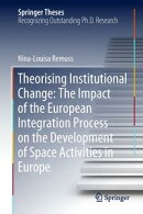 Theorising Institutional Change: The Impact of the European Integration Process on the Development of Space …