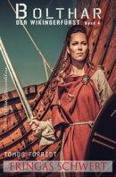 Bolthar, der Wikingerfürst Band 4: Fringas Schwert
