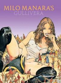Milo Manara's Gullivera【電子書籍】[ Milo Manara ]