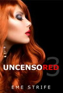 Uncensored: Volume Three (Code Red #1) (Contemporary New Adult Office Romance, Series 2019, US, UK, CA, AU, IN, DE)