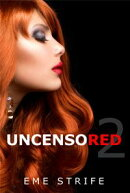 Uncensored: Volume Two (Code Red #1) (Contemporary New Adult Billionaire Romance, Series 2019, US, UK, CA, AU, IN, DE)