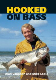 Hooked On Bass【電子書籍】[ Alan Vaughan ]