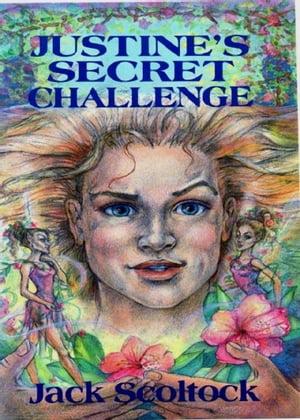 Justine's Secret Challenge【電子書籍】[ Jack Scoltock ]