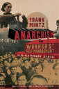 Anarchism and Workers' Self-Management in Revolutionary Spain【電子書籍】[ Frank Mintz...