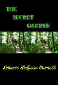 The Secret Garden【電子書籍】[ Frances Hodgson Burnett ]