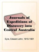 Journals Of Expeditions Of Discovery Into Central