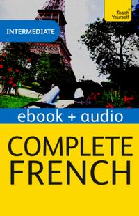 CompleteFrench(LearnFrenchwithTeachYourself)EnhancedeBook:Newedition