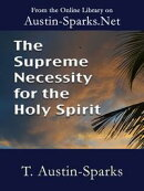 The Supreme Necessity for the Holy Spirit