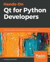 Hands-On Qt for Python DevelopersBuild cross-platform GUI applications with Python and Qt 5【電子書籍】[ Volod…