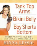 Tank Top Arms, Bikini Belly, Boy Shorts Bottom