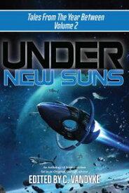 Under New Suns【電子書籍】[ C. Vandyke ]