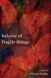 Balance of Fragile Things: A Novel【電子書籍】[ Olivia Chadha ]