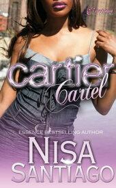 Cartier Cartel【電子書籍】[ Nisa Santiago ]