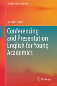 Conferencing and Presentation English for Young Academics【電子書籍】[ Michael Guest ]