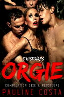 5 Histoires d'Orgie