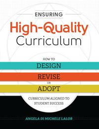 EnsuringHigh-QualityCurriculumHowtoDesign,Revise,orAdoptCurriculumAlignedtoStudentSuccess
