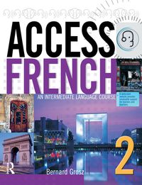 Access French 2An Intermediate Language Course (BK)【電子書籍】[ Bernard Grosz ]