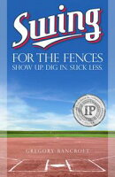 Swing for the Fences: Show Up. Dig In. Suck Less.