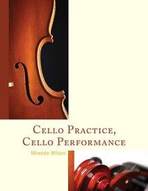 Cello Practice, Cello Performance【電子書籍】[ Miranda Wilson ]