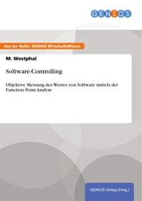 Software-ControllingObjektiveMessungdesWertesvonSoftwaremittelsderFunctionPointAnalyse