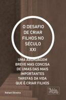 O DESAFIO DE CRIAR FILHOS NO SÉCULO XXI
