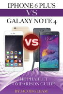Iphone 6 Plus Vs. Galaxy Note 4: The Phablet Comparison Guide