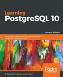 Learning PostgreSQL 10 - Second Edition